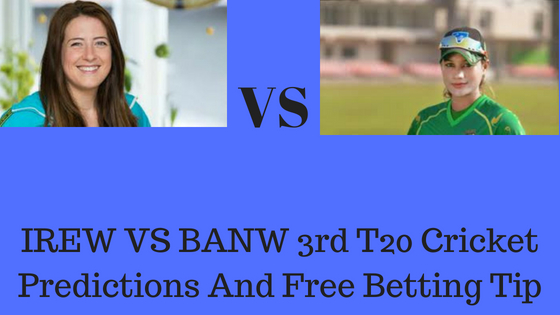 IREW VS BANW 3rd T20 MATCH