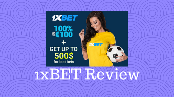 1xBet Review 2018 Get100% Cashback on First Deposit and Get 1xbet Free Bets