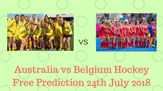 Australia vs Belgium Hockey Free Prediction 24th July 2018