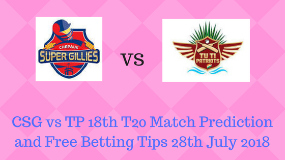 CSG vs TP 18th T20 Match Prediction and Free Betting Tips 28th July 2018