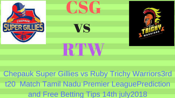 Chepauk Super Gillies vs Ruby Trichy Warriors3rd t20 Match Tamil Nadu Premier LeaguePrediction and Free Betting Tips 14th july2018