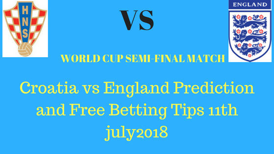 Croatia vs England Prediction and Free Betting Tips 11th july2018 (1)