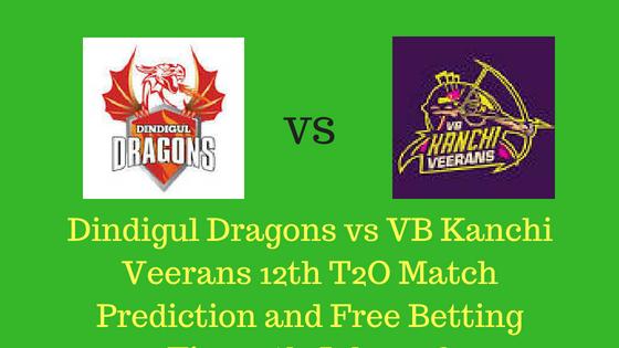 Dindigul Dragons vs VB Kanchi Veerans 12th T2O Match Prediction and Free Betting Tips 22th July 2018