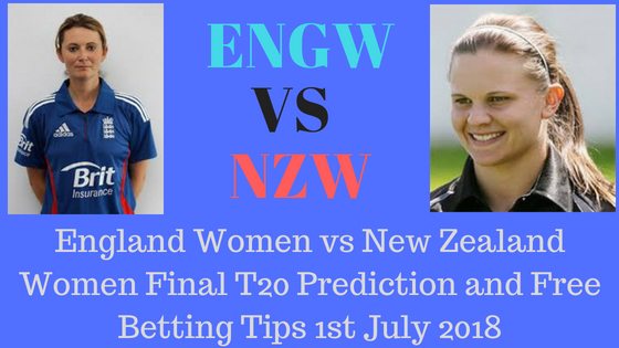 England Women vs New Zealand Women Final T20 Prediction and Free Betting Tips 1st July 2018