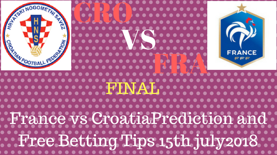 France vs CroatiaPrediction and Free Betting Tips 15th july2018