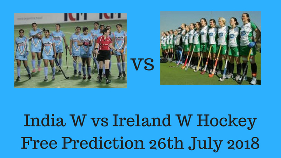 India W vs Ireland W Hockey Free Prediction 26th July 2018