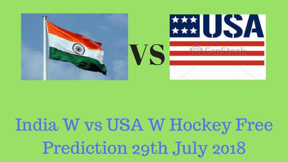India W vs USA W Hockey Free Prediction 29th July 2018