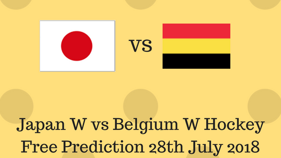 Japan W vs Belgium W Hockey Free Prediction 28th July 2018