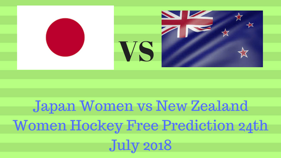 Japan Women vs New Zealand Women Hockey Free Prediction 24th July 2018