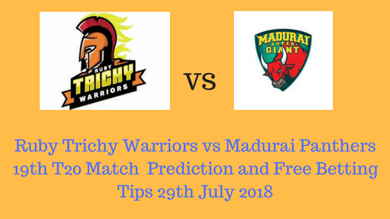 Ruby Trichy Warriors vs Madurai Panthers 19th T20 Match Prediction and Free Betting Tips 29th July 2018 (1)
