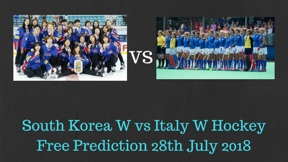 South Korea W vs Italy W Hockey Free Prediction 28th July 2018