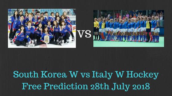 South Korea W vs Italy W Hockey Free Prediction 28th July 2018