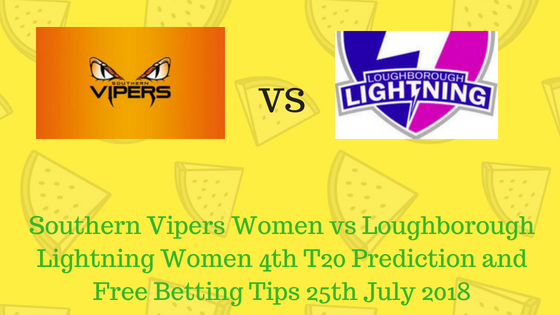 Southern Vipers Women vs Loughborough Lightning Women 4th T20 Prediction and Free Betting Tips 25th July 2018 (1)