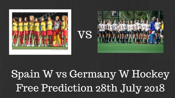 Spain W vs Germany W Hockey Free Prediction 28th July 2018