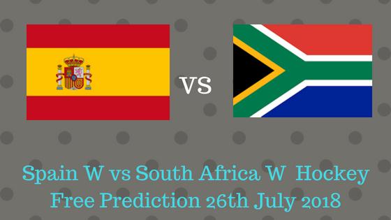 Spain W vs South Africa W Hockey Free Prediction 26th July 2018