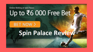 Spin Palace Review and Free online Bets Offer