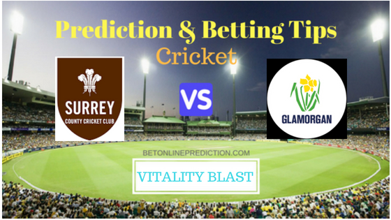 Surry vs Glamorgan t20 Blast Prediction and Free Betting Tips 31th July 2018