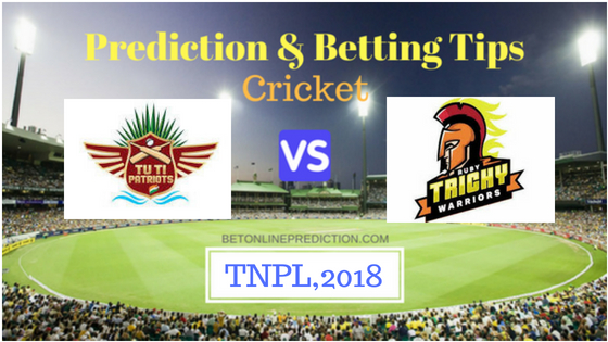 TUTI Patriots vs Ruby Trichy Warriors 23rd T20 Prediction and Free Betting Tips 1st August July 2018