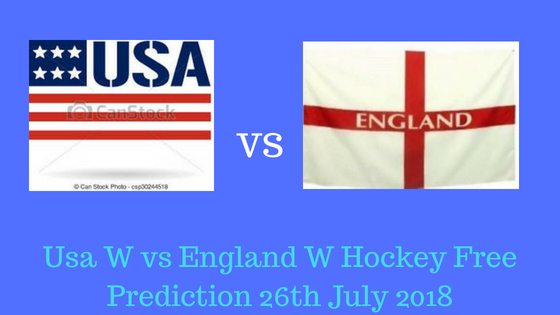 Usa W vs England W Hockey Free Prediction 26th July 2018