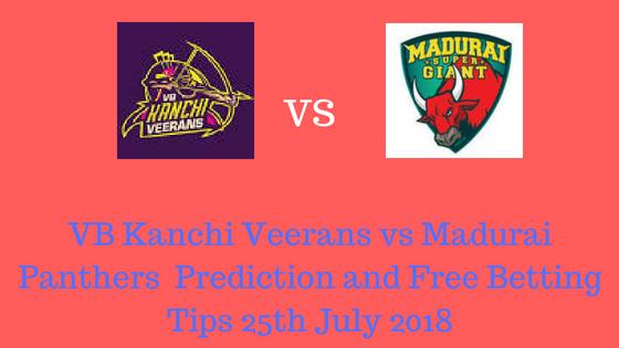 VB Kanchi Veerans vs Madurai Panthers 15th T20 TNPL MATCH Prediction and Free Betting Tips 25th July 2018