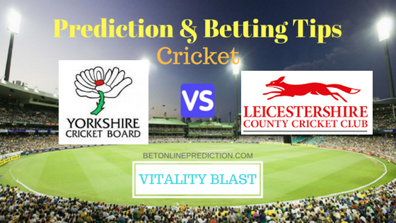 Yorks vs Leic North Group T20 Prediction and Free Betting Tips 31th July 2018