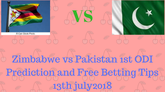 Zimbabwe vs Pakistan 1st ODI Prediction and Free Betting Tips 13th july2018