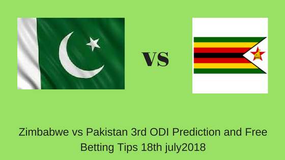 Zimbabwe vs Pakistan 3rd ODI Prediction and Free Betting Tips 18th july2018