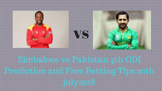 Zimbabwe vs Pakistan 4th ODI Prediction and Free Betting Tips 20th july 2018
