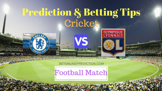 CHELSEA vs LYON Prediction and Free Betting Tips 7th August 2018
