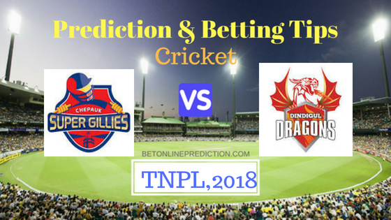 Chepauk Super Gillies vs Dindigul Dragons 25th T20 Match Prediction and Free Betting Tips 3rd August 2018