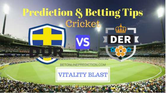 Durham vs Derbyshire North Group T20 Prediction and Free Betting Tips 17th August 2018