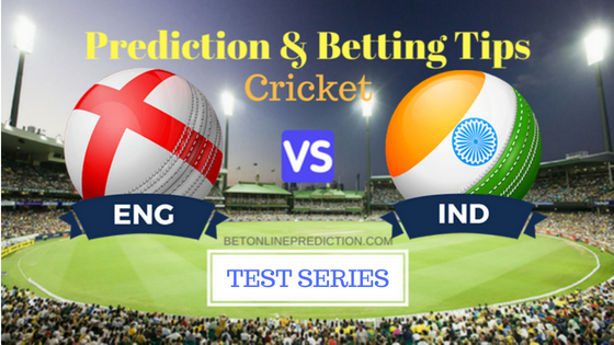 England vs India 2nd TEST Prediction and Free Betting Tips 09th August 2018