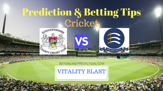 Gloucestershire vs Middlesex South Group T20 Prediction and Free Betting Tips 9th August 2018