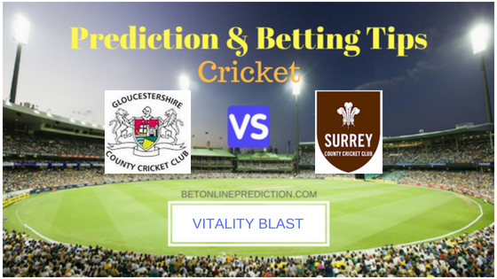 Gloucestershire vs Surrey South Group T20 Prediction and Free Betting Tips 12th August 2018