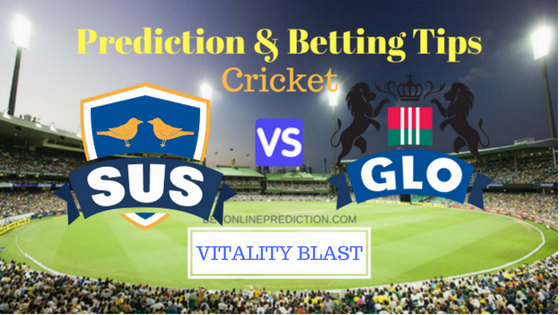 Gloucestershire vs Sussex South Group T20 Prediction and Free Betting Tips 16th August 2018