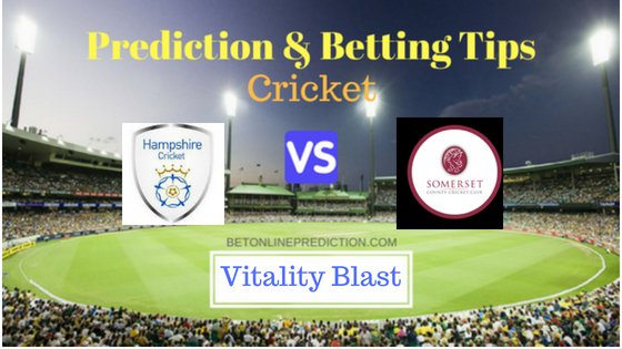 Hamshire vs Somerset South Group T20 Prediction and Free Betting Tips 8th August 2018