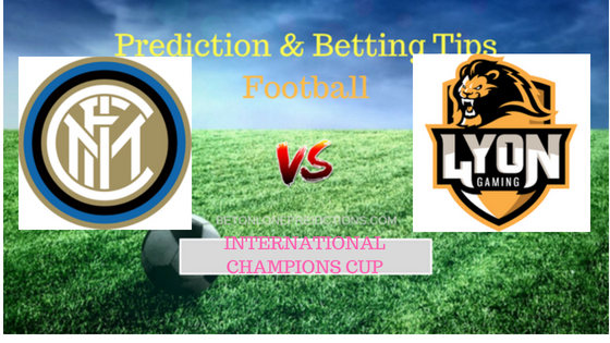 Inter Milan vs Lyon Prediction and Free Betting Tips 4th August 2018