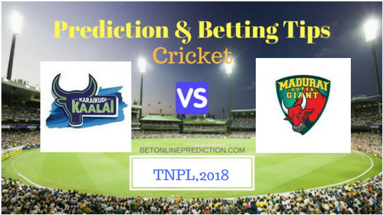 KK vs MADURAI 24 T2O Match Prediction and Free Betting Tips 2nd August 2018