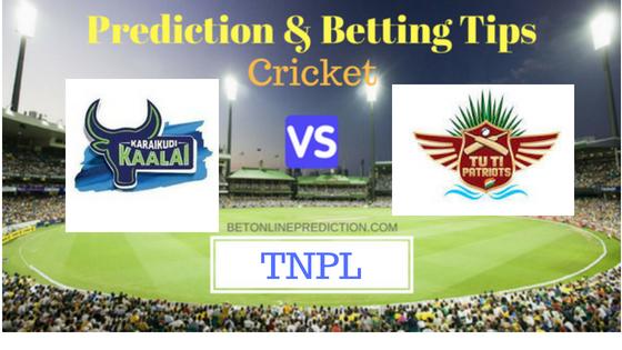 Karaikudi Kaalai vs TUTI Patriots 28th T20 Match Prediction and Free Betting Tips 5th August 2018