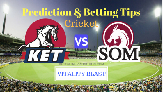 Kent vs Somerset South Group T20 Match Prediction and Free Betting Tips 16th August 2018