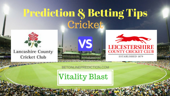 Lancashire vs Leicestershire North Group T20 Prediction and Free Betting Tips 3rd August 2018