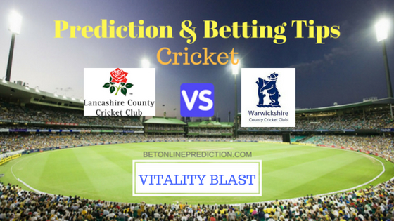 Lancashire vs Warwickshire North Group T20 Prediction and Free Betting Tips 10th August 2018