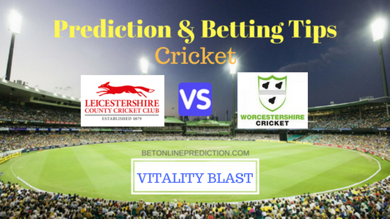 Leicestershire vs Worcestershire North Group T20 Prediction and Free Betting Tips 10th August 2018