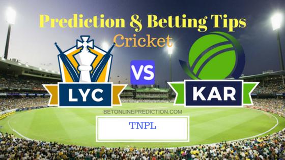 Lyca Kovai Kings vs Karaikudi Kaalai Eliminator T20 Prediction and Free Betting Tips 9th August 2018