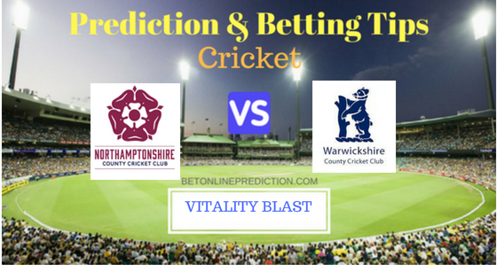 Northamptonshire vs Warwickshire North Group T20 Prediction and Free Betting Tips 5th August 2018 (1)