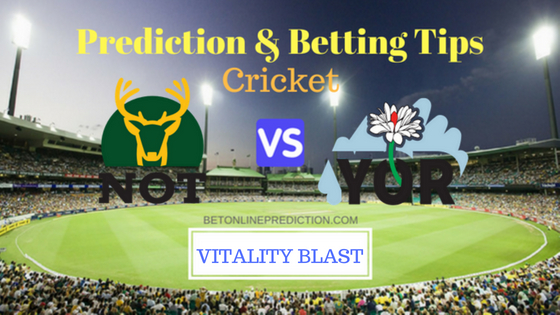 Nottinghamshire vs Yorkshire North Group T20 Prediction and Free Betting Tips 10th August 2018