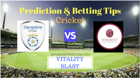 Somerset vs Hampshire South Group T20 Prediction and Free Betting Tips 1st August 2018