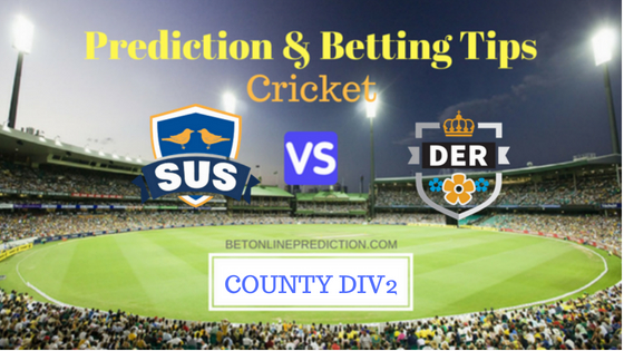 Sussex vs Derbyshire County DIV2 TEST Prediction and Free Betting Tips 19th August 2018