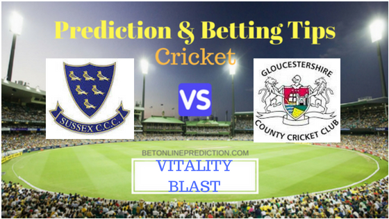 Sussex vs Gloucestershire South Group T20 Prediction and Free Betting Tips 1st August 2018