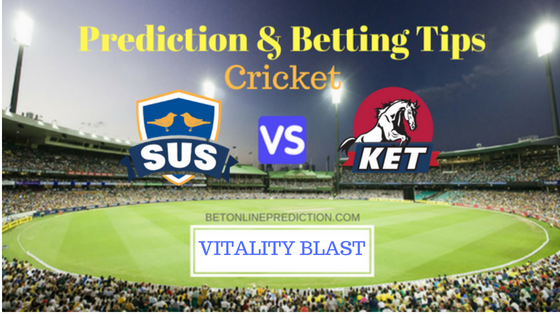 Sussex vs Kent South Group T20 Prediction and Free Betting Tips 10th August 2018